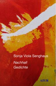 Ein Nachhall - Gedichte von Sonja Viola Senghaus